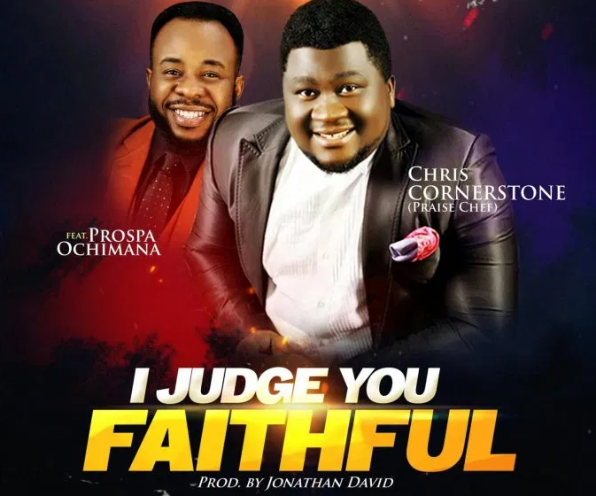DOWNLOAD MP3: Chris Cornerstone Ft. Prospa Ochimana – I Judge You Faithful