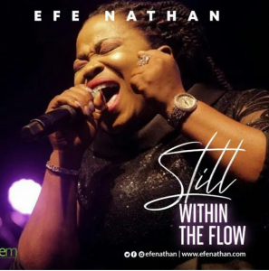 DOWNLOAD MP3: Efe Nathan – Still Within The Flow