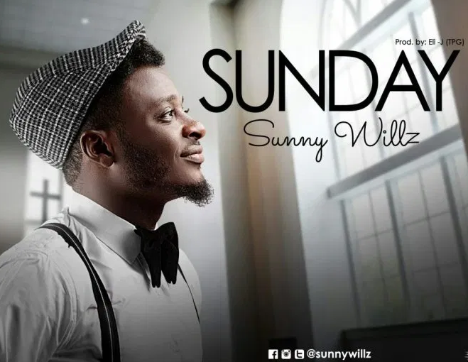 DOWNLOAD MP3: Sunny Willz – Sunday
