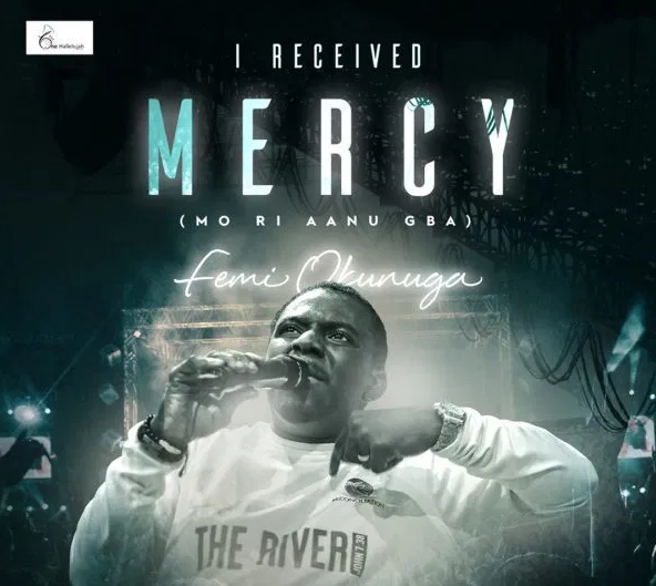 Femi Okunuga – I Received Mercy [Mo Ri Aanu Gba]