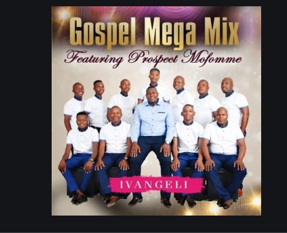 DOWNLOAD MP3: Gospel Mega Mix – Ngonyama ft. Prospect Mofomme