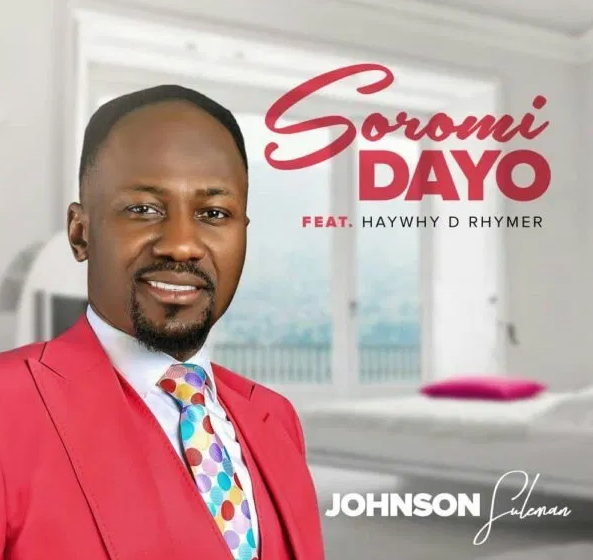 DOWNLOAD MP3: Johnson Suleman – Soromidayo Ft. Haywhy De Rhymer