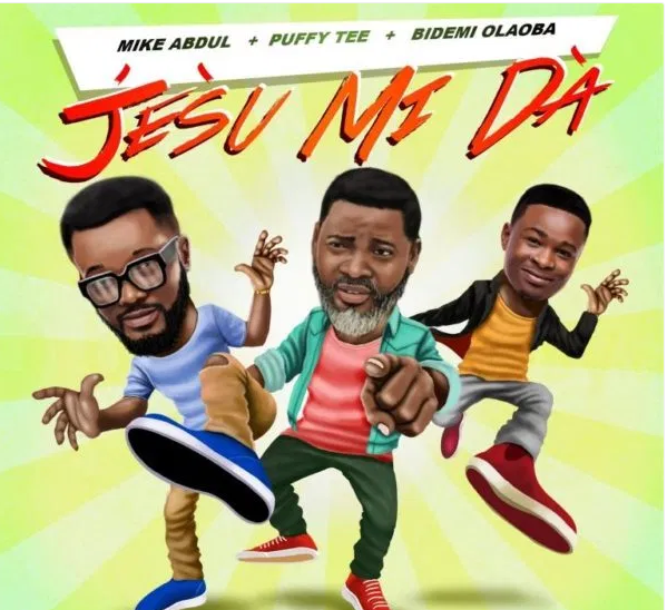 DOWNLOAD MP3: Mike Abdul ft Puffy Tee & Bidemi Olaoba - Jésù Mi Dà