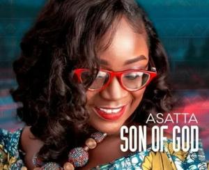 DOWNLOAD MP3: Asatta – Son Of God