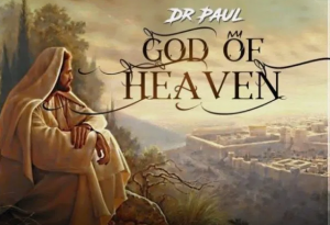 DOWNLOAD MP3: Dr. Paul – God Of Heaven