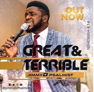 DOWNLOAD MP3: Jimmy D Psalmist – Great & Terrible