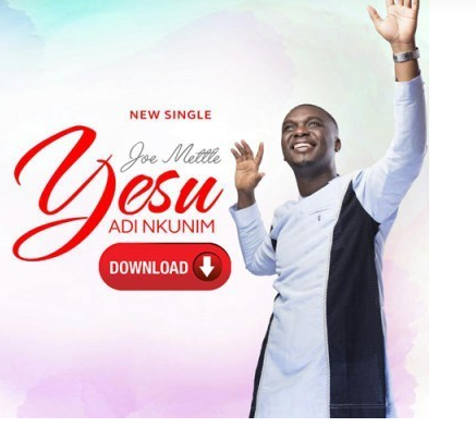 DOWNLOAD MP3: Joe Mettle – Yesu Adi Nkunim