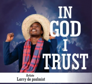 DOWNLOAD MP3: Larry De Psalmist – In God I Trust