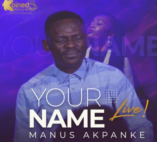 DOWNLOAD MP3: Manus Akpanke – Your Name