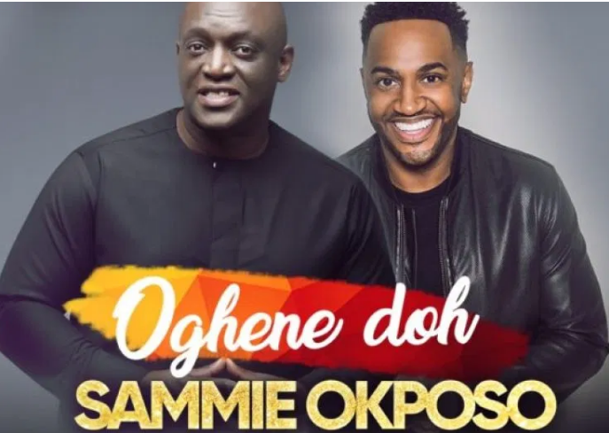DOWNLOAD MP3: Sammie Okposo Ft. Nelson Jonathan – Oghene Doh