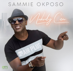 DOWNLOAD MP3: Sammie Okposo - Nobody Can