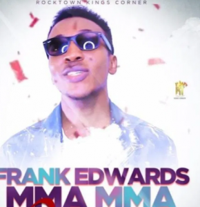 DOWNLOAD MP3: Frank Edwards – Mma Mma [Repraise] & Correct