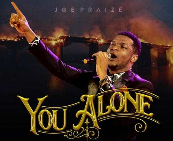 DOWNLOAD MP3: Joe Praize – You Alone