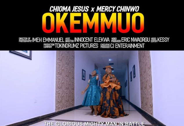 VIDEO: CHIOMA JESUS x MERCY CHINWO - OKEMMUO