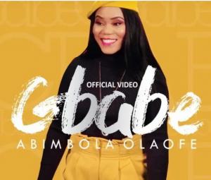 DOWNLOAD MP3: Abimbola Olaofe – Gbabe