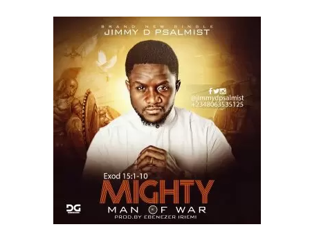 DOWNLOAD MP3: Jimmy D Psalmist – Mighty Man of War