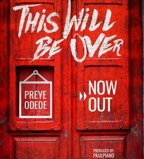 DOWNLOAD MP3: Preye Odede – This Will Be Over