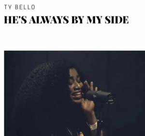 DOWNLOAD MP3: Ty Bello – He's Always By My Side