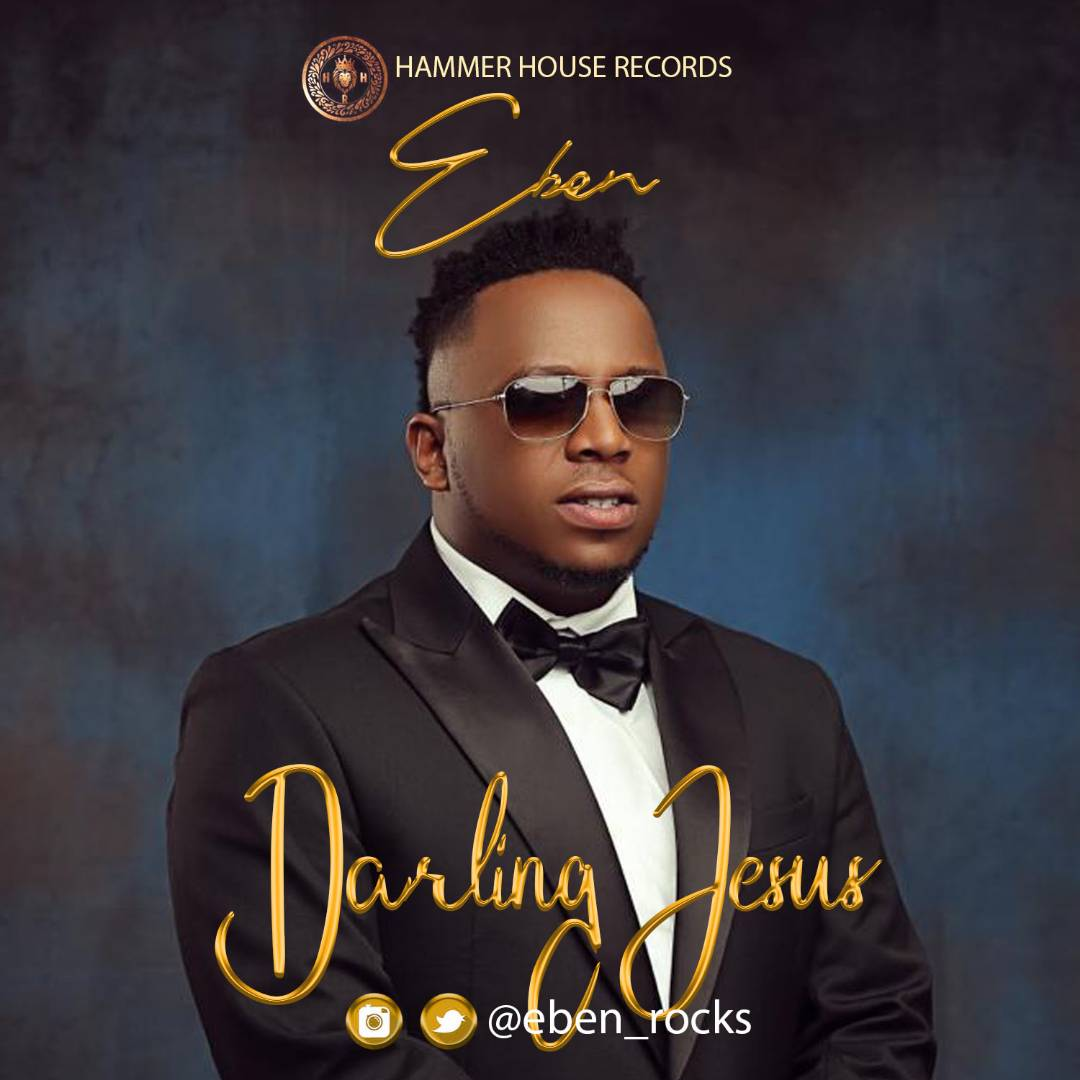 DOWNLOAD MP3: Eben – Darling Jesus