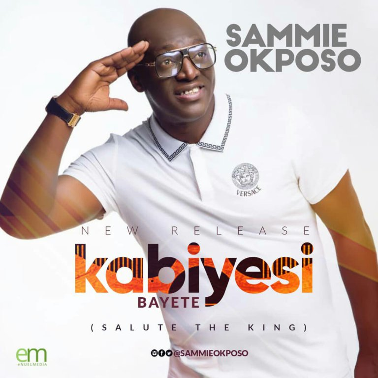 DOWNLOAD MP3: Sammie Okposo – Kabiyesi Bayete
