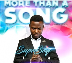 DOWNLOAD MP3: SuperSeyi – More Than A Song