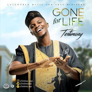 DOWNLOAD MP3: Testimony (Mr. Jaga) – Gone For Life