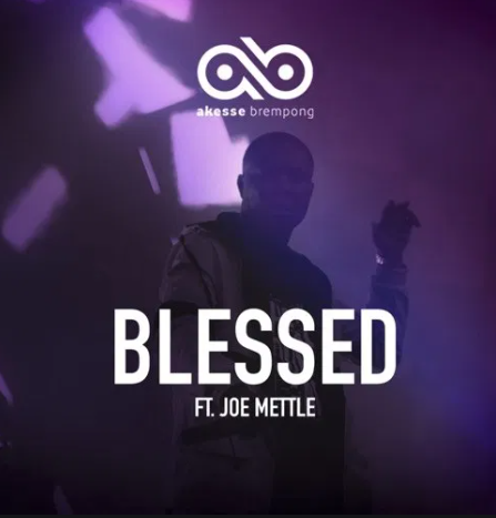 DOWNLOAD MP3: Akesse Brempong – Blessed Ft Joe Mettle
