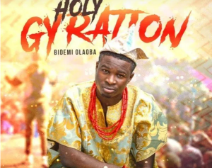 DOWNLOAD MP3: Bidemi Olaoba – Holy Gyration