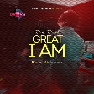 DOWNLOAD MP3: Dare David – Great I Am