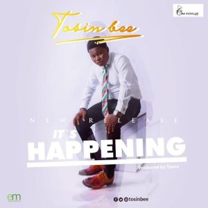 DOWNLOAD MP3: Tosin Bee – It's Happening