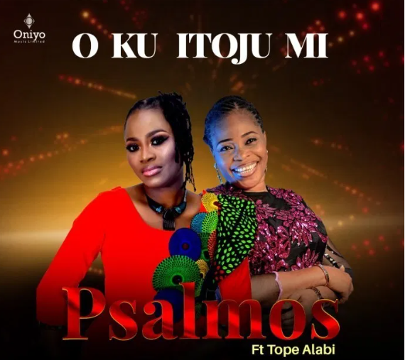 DOWNLOAD MP3: Psalmos Ft. Tope Alabi – O Ku Itoju Mi