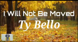 DOWNLOAD MP3: TY Bello – I Will Not Be Moved