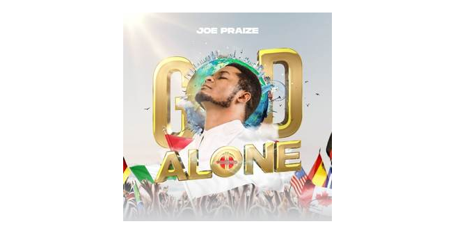 DOWNLOAD MP3: Joe Praize – God Alone