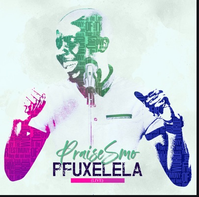 DOWNLOAD MP3: Praise Smo – Pfuxelela
