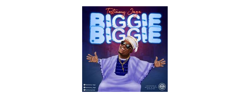 DOWNLOAD MP3: Testimony Jaga – Biggie Biggie