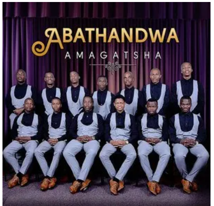 DOWNLOAD Album: Abathandwa – Amagatsha