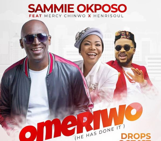 DOWNLOAD MP3: Sammie Okposo – Omeriwo Ft. Mercy Chinwo & Henrisoul