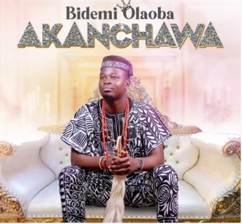 DOWNLOAD MP3: Bidemi Olaoba – Akanchawa
