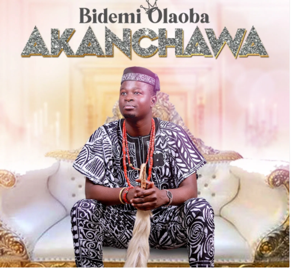 DOWNLOAD MP3: Bidemi Olaoba – Akanchawa