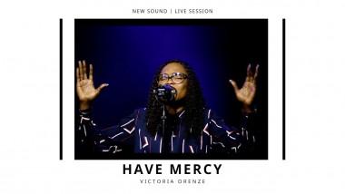 Victoria Orenze - Have Mercy mp3 download