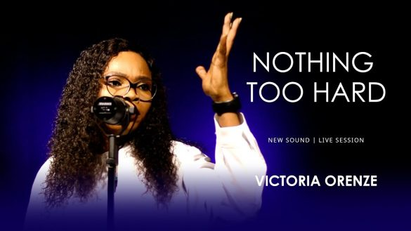 DOWNLOAD MP3: Victoria Orenze – Nothing Too Hard