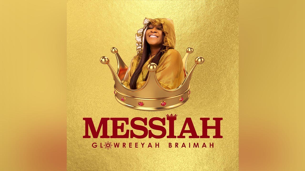 download mp3: Glowreeyah Braimah – Messiah