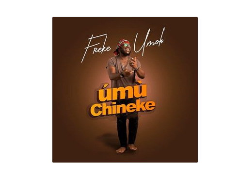 download mp3: Freke Umoh – Umu Chineke