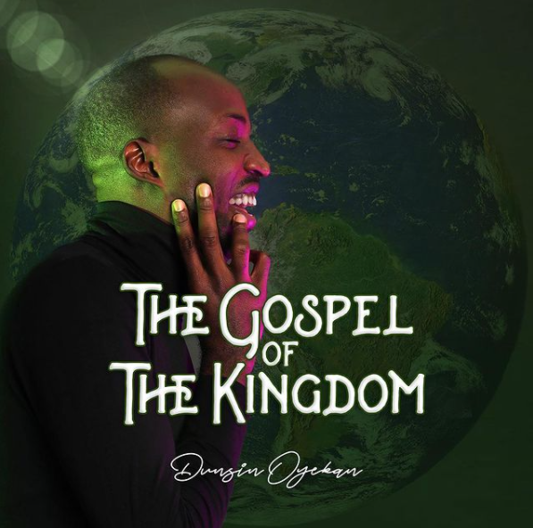 Album: Dunsin Oyekan - The Gospel of the Kingdom