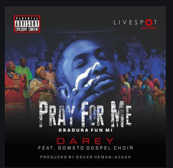 download mp3: Darey - Pray for Me (Gbadura Fun Mi)