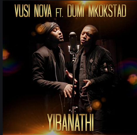 download mp3: Vusi Nova feat. Dumi Mkokstad - Yibanathi