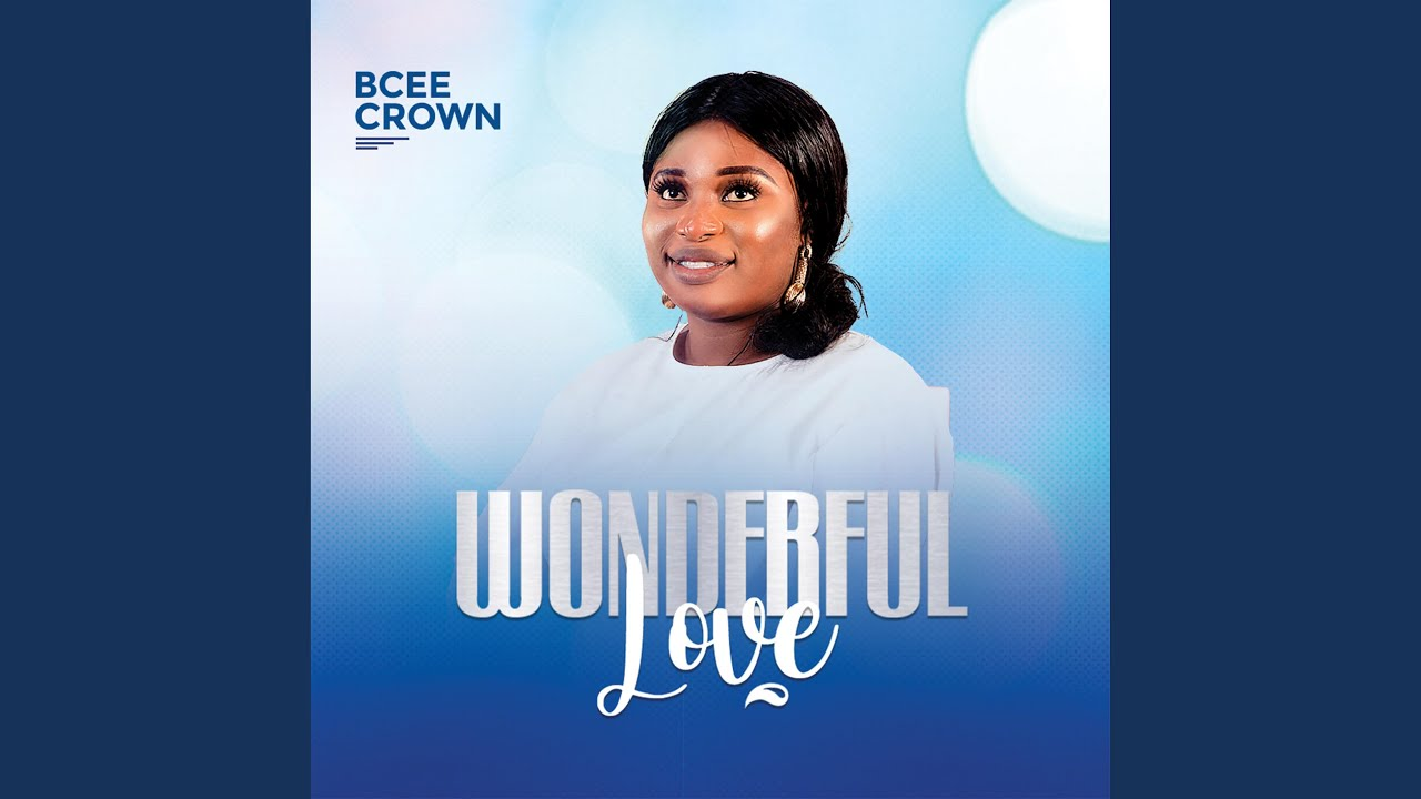 download mp3: Bcee Crown – Wonderful Love