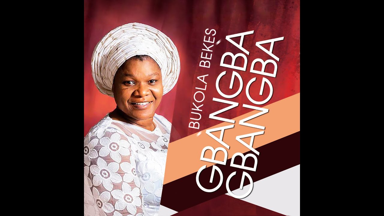 download mp3: bukola bekes - olorun gbangba