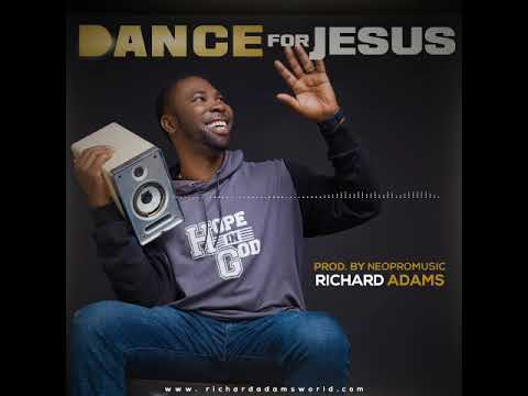 download mp3: Richard Adams – Dance For Jesus