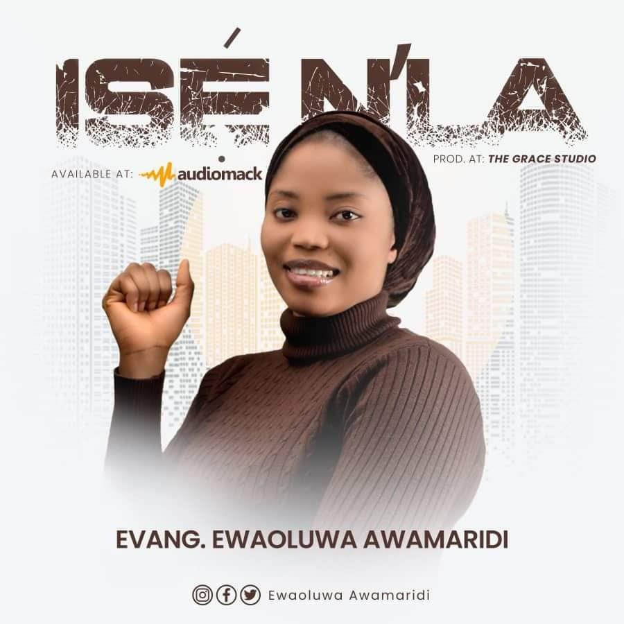 download mp3: Evang. Ewaoluwa Awamaridi - Ise Nla